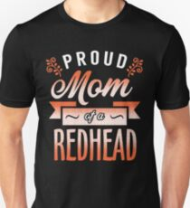 Proud Mom of a Redhead Unisex T-Shirt
