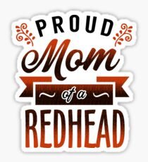 Proud Mom of a Redhead Sticker