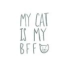 My Cat Is My BFF - Grey by Leah Flores