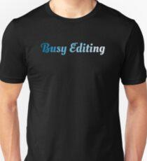 Busy Editing Unisex T-Shirt