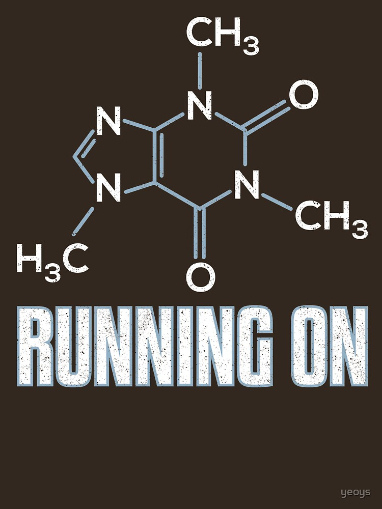 Running On Caffeine Molecule - Funny Coffee Quote Gift by yeoys