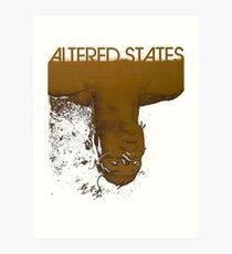 Altered states shirt! Art Print
