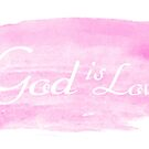 God is Love by Pamela Maxwell