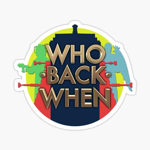 Who Back When - Round Logo Sticker