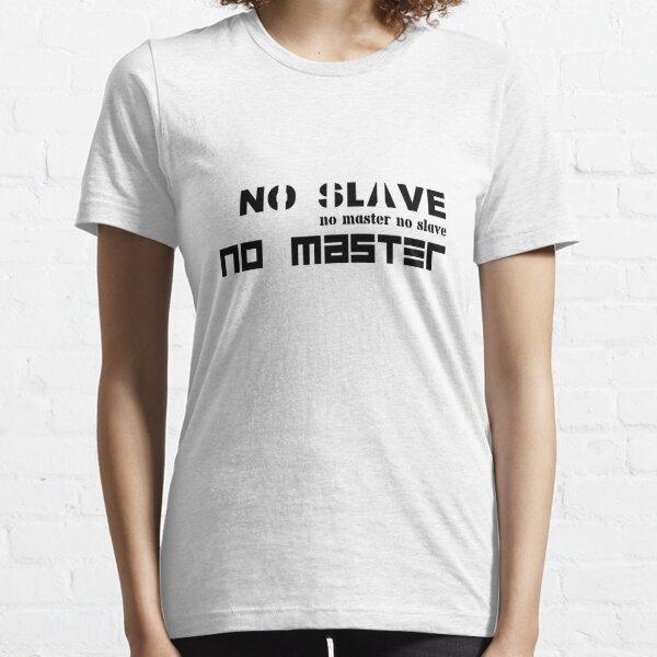 No Slave No Master Essential T-Shirt