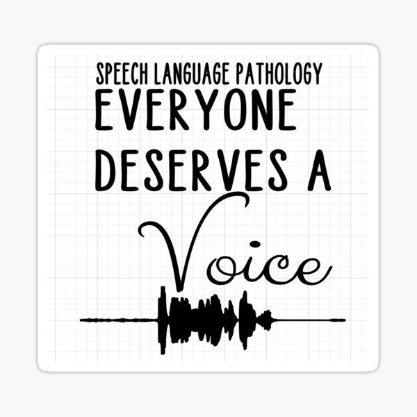Everyone Deserves A Voice Vinyl Sticker