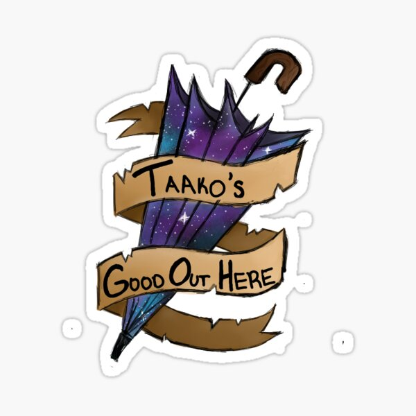 Taako's Good Out Here  Sticker