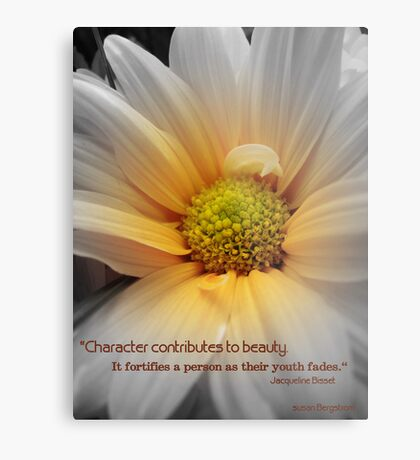 Character Contributes To Beauty... Metal Print