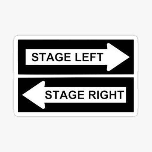 STAGE LEFT RIGHT Sticker