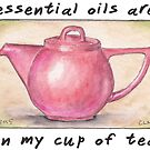 Essential Oils Are In My Cup Of Tea by cherylintexas