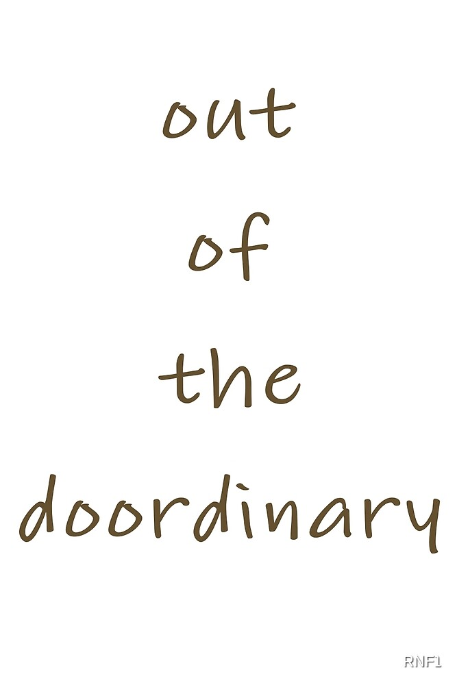 Out of the Doordinary by RNF1