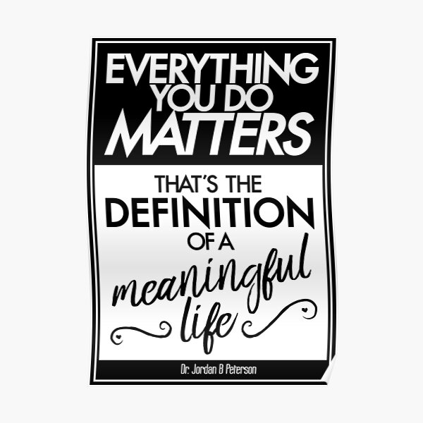 Everything You Do Matters (white) Poster