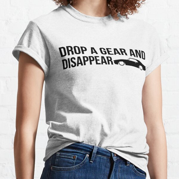 """Drop a gear and disappear"" - Chevrolet Camaro Classic T-Shirt"