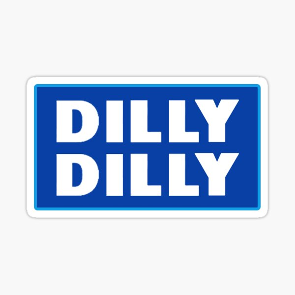 Dilly Dilly Pegatina