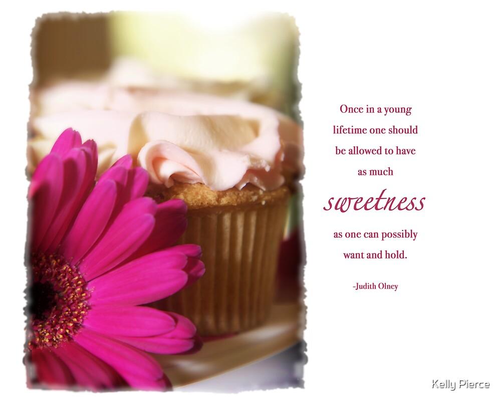 Sweetness by Kelly Pierce