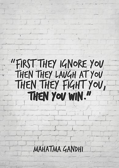 First They Ignore You Then You Win Gandhi Motivational Quote