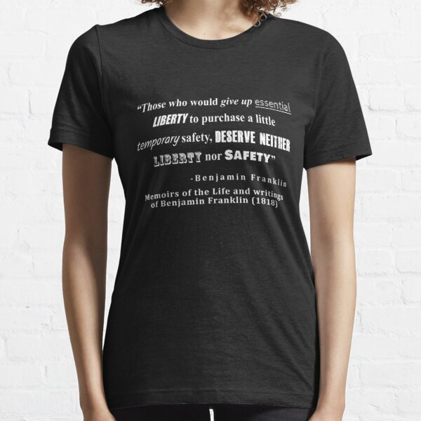 Liberty and Security Benjamin Franklin Quote White Text Essential T-Shirt
