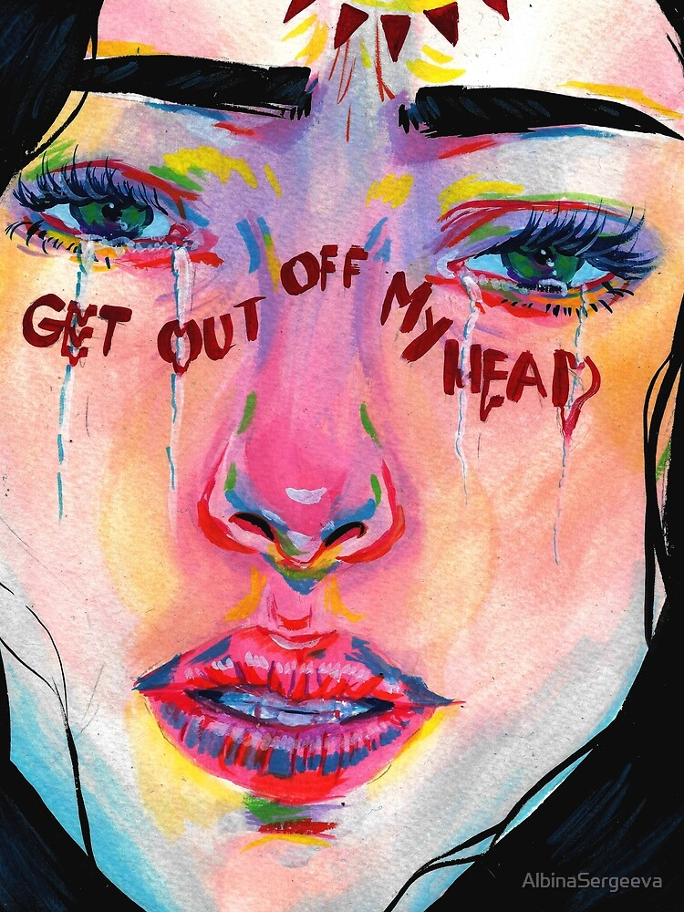 Get out of m head  by AlbinaSergeeva