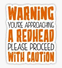 Warning! You're approaching a redhead Sticker