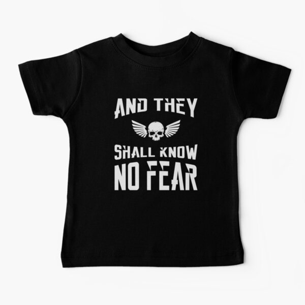 And They Shall Know No Fear 40k Marine Wargaming Tabletop Miniatures Gamer Baby T-Shirt