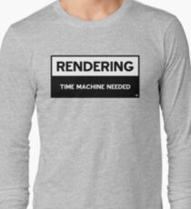 Rendering - Time Machine Needed Long Sleeve T-Shirt