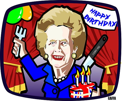 Thatcher's Birthday by GaffaUK