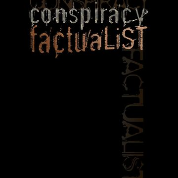 Conspiracy Factualist by jaytees