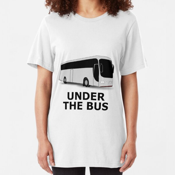 Under The Bus Slim Fit T-Shirt