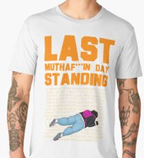 Last Day Standing Men's Premium T-Shirt