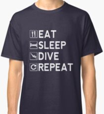 Eat - Sleep - Dive - Repeat Classic T-Shirt