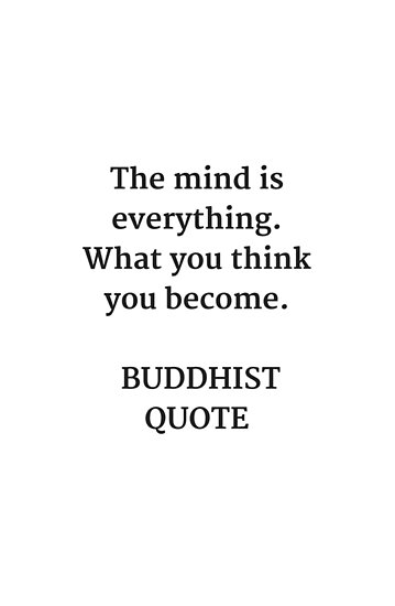 The Mind Is Everything What You Think You Become Buddha Quote