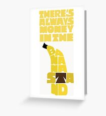 Theres's always money in the banana stand - Arrested Development Greeting Card