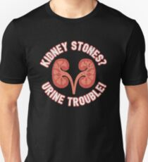 Kidney Stones Urine Trouble - Funny Doctor Pun Gift Slim Fit T-Shirt