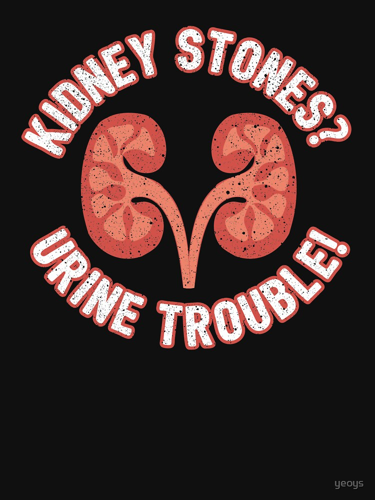 Kidney Stones Urine Trouble - Funny Doctor Pun Gift by yeoys