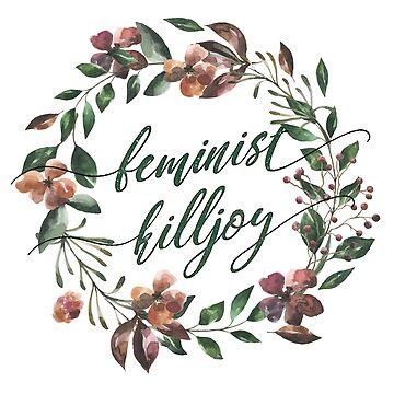 Feminist Killjoy by progprints