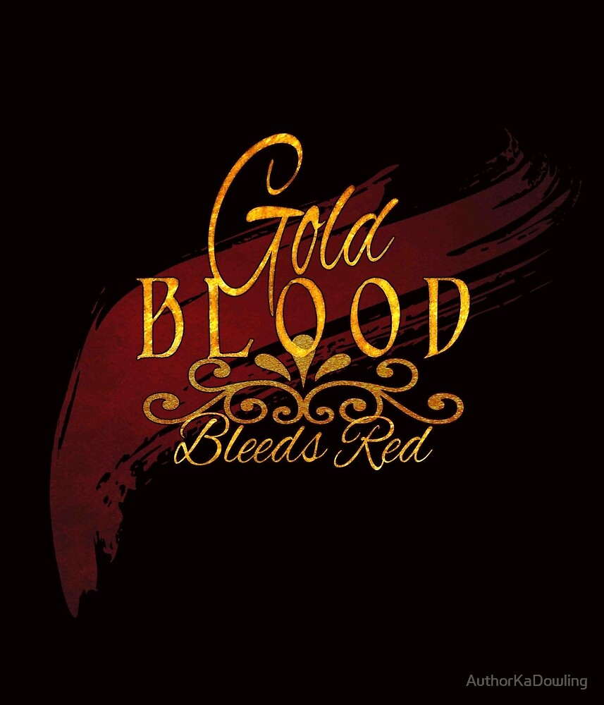Gold Blood - Rogue Elegance - Author KA Dowling by AuthorKaDowling