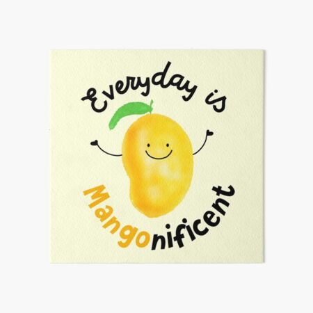 Everyday is Mango nificent - Punny Garden Art Board Print