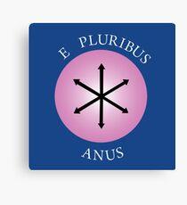 E Pluribus Anus! Canvas Print