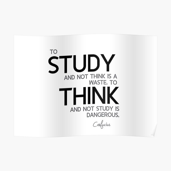 study and think - confucius Poster