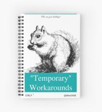 Temporary Workarounds Spiral Notebook