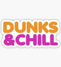 Dunks And Chill? Sticker
