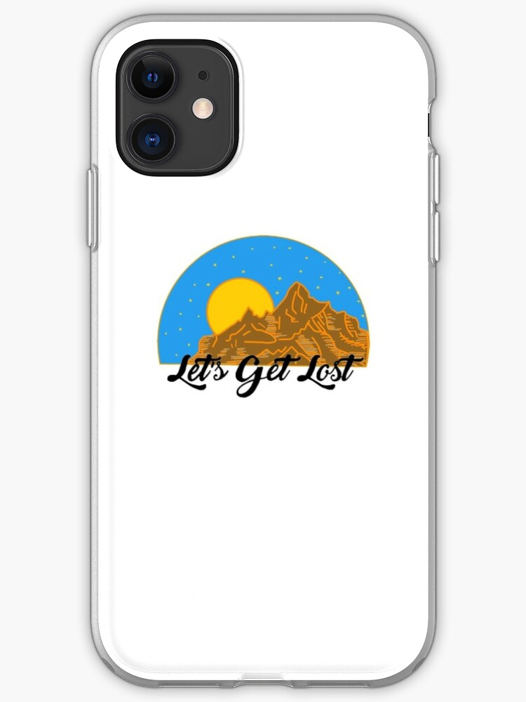 Let's get lost iPhone 11 case