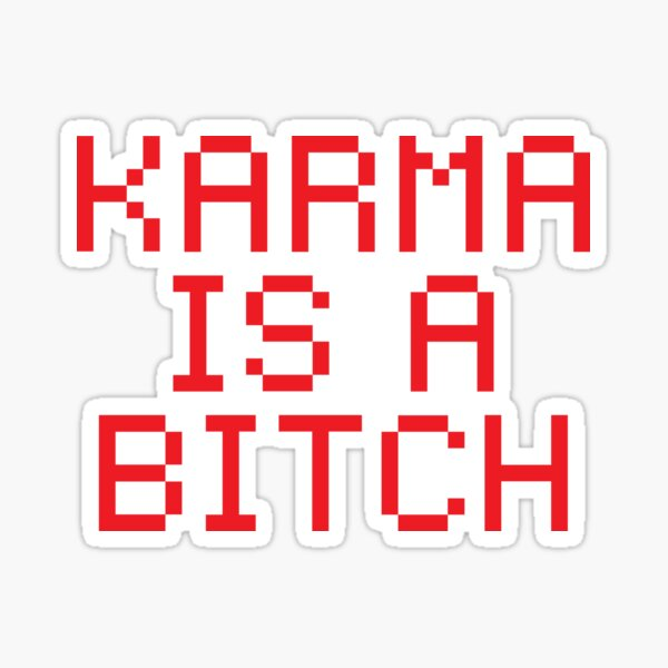 Karma is a Bitch Challenge Sticker