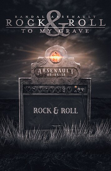 Rock & Roll to My Grave Poster by Randal Arsenault