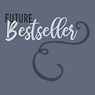 Future Bestseller by whatsandramakes