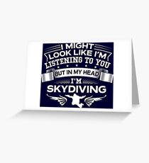 In My Head I'm Skydiving Greeting Card