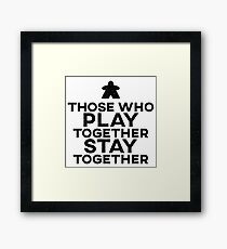 Those Who Play Together Stay Together Framed Print