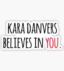 Kara Danvers Believes In You Sticker
