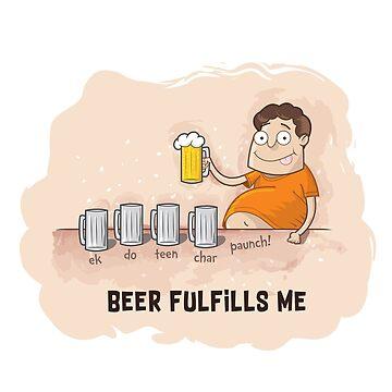 Beer Fulfills Me by ravi0301