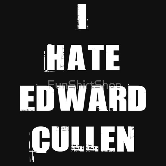 TShirtGifter presents: I Hate Edward Cullen